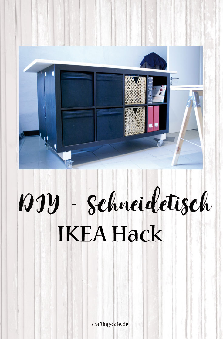 schneidetisch selber bauen aus ikea kallax expedit pin the crafting caf. Black Bedroom Furniture Sets. Home Design Ideas