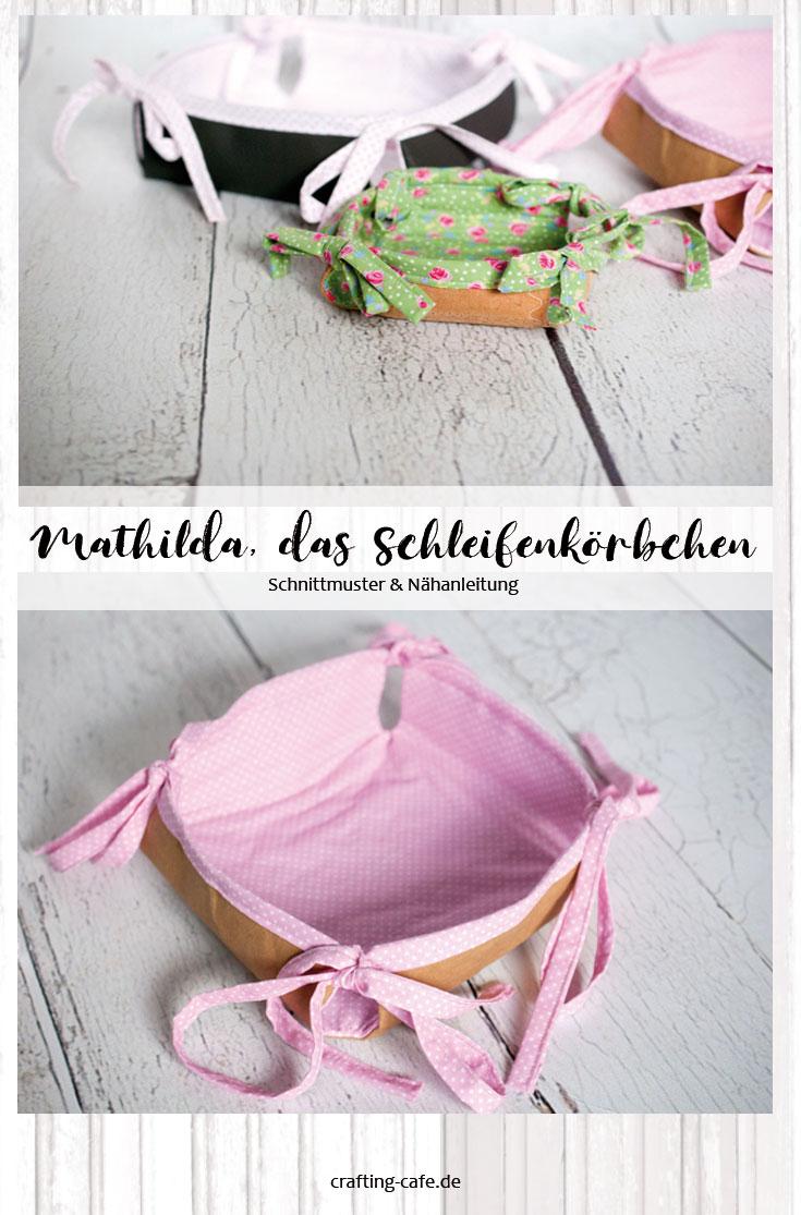 mathilda schleifenkörbchen - stoffkörbchen nähen - utensilo nähen - nähanleitung stoffkörbchen