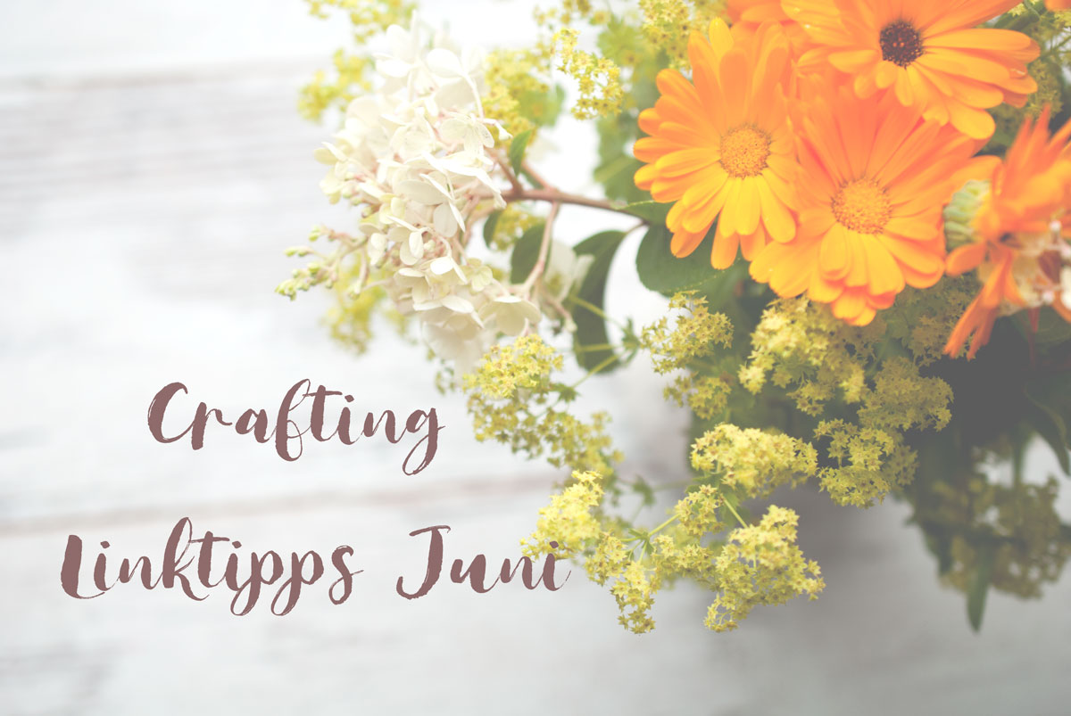 crafting linktipps juni 2018